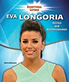 Eva Longoria: Actress and Businesswoman (Exceptional Latinos)