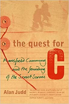 Book The Quest for C: Sir Mansfield Cumming and the Founding of the British Secret Service