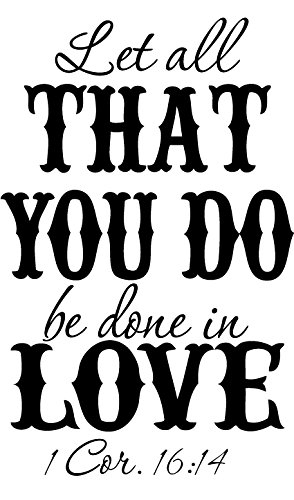 Let All That You Do Be Done In Love 1 Cor 1614 Vinyl Wall Quotes