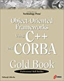 Object-Oriented Frameworks Using C++ and Corba Gold Book, Vishwajit Aklecha, 1576104036