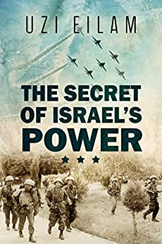 The Secret Of Israel's Power by Uzi Eilam ebook deal
