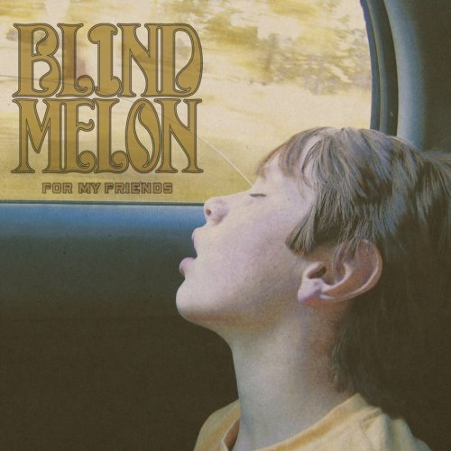 For My Friends (The Best Of Blind Melon)