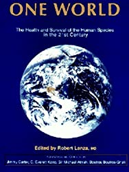 One World: The Health and Survival of the Human Species in the 21st Century