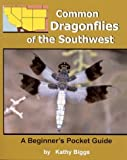 Common Dragonflies of the Southwest, Kathy R. Biggs, 0967793416