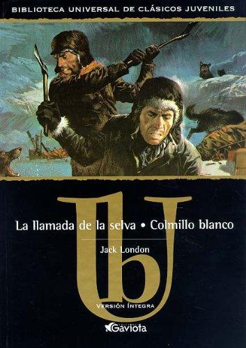 La llamada de la selva & Colmillo Blanco/ The Call of the Wild & White Fang (Classics for Young Readers Series) (Spanish Edition) pdf
