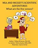 Mia and Mickey's Scientific Adventures: What Are the Five Senses?