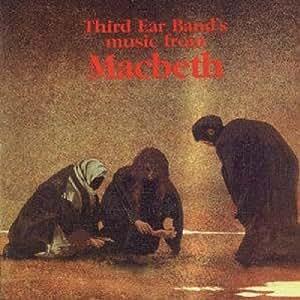 Macbeth /  Third Ear Band