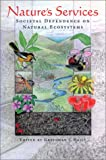 Nature's Services : Societal Dependence on Natural Ecosystems, , 1559634758