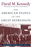 The American People in the Great Depression: Freedom from Fear, Part One (Oxford History of the United States)
