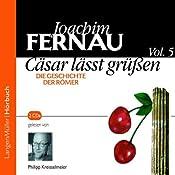 Cäsar lässt grüßen. Die Geschichte der Römer 5 | Joachim Fernau