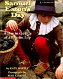 Samuel Eaton's Day, Kate Waters, 0613012658
