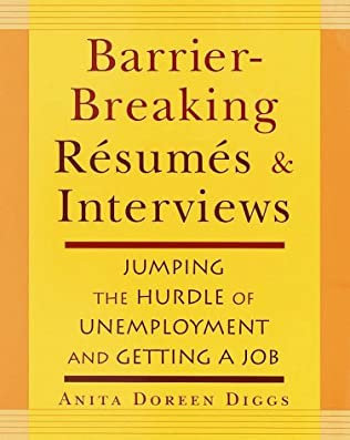 Barrierbreaking Resumes and Interviews by Anita Doreen Diggs