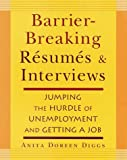 Barrier-Breaking Resumes and Interviews, Anita Doreen Diggs, 0812931300