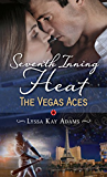 Seventh Inning Heat (The Vegas Aces Book 1)