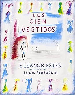 Los cien vestidos (Spanish Edition): Eleanor Estes, Lectorum Publications, Louis Slobookin: 9781880507155: Amazon.com: Books
