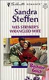 Wes Stryker's Wrangled Wife, Sandra Steffen, 0373193629