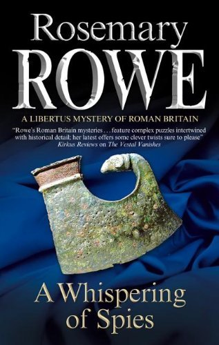 Download By Rosemary Rowe - Whispering of Spies, A (A Libertus Mystery of Roman Britain) (2012-07-16) [Hardcover] ebook
