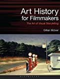 "Gillian McIver, ""Art History for Filmmakers: The Art of Visual Storytelling"" (Bloomsbury, 2016)"