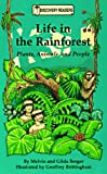 Life in the Rainforest, Melvin Berger and Gilda Berger, 1571020071