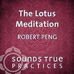 The Lotus Meditation | Robert Peng