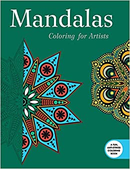 Mandalas Coloring for Artists Creative Stress Relieving Adult