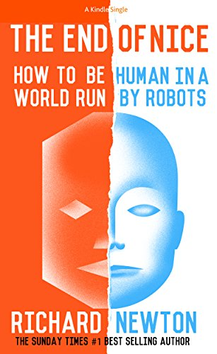 The End of Nice: How to be human in a world run by robots (Kindle Single) cover