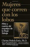 """""""A deeply spiritual book...She honors what is tough, smart, and untamed in women. She venerates the female soul."""" --The Washington Post Book WorldMujeres que corren con los lobos is the first Spanish-language edition available in North Americ..."""