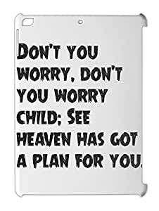 Don't you worry, don't you worry child; See heaven has got iPad air plastic case