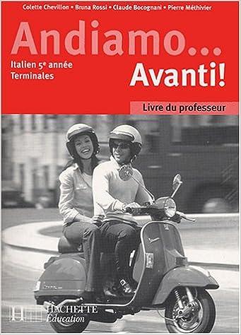Andiamo Avanti Italien 5e Annee Livre Du Professeur