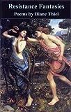 Delete Resistance Fantasies, Diane Thiel, 1586540394