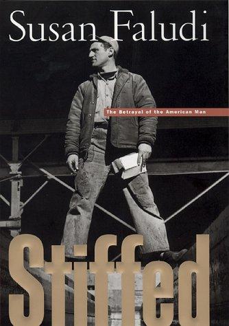 Stiffed: The Betrayal of the American Man