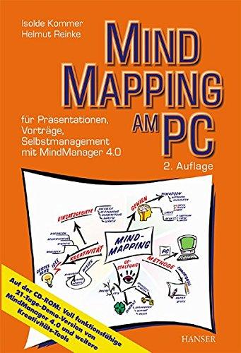 Mind Mapping am PC: für Präsentationen, Vorträge, Selbstmanagement mit MindManager 4.0 Taschenbuch – 19. April 2001 Isolde Kommer Helmut Reinke Vorträge Hanser Fachbuch