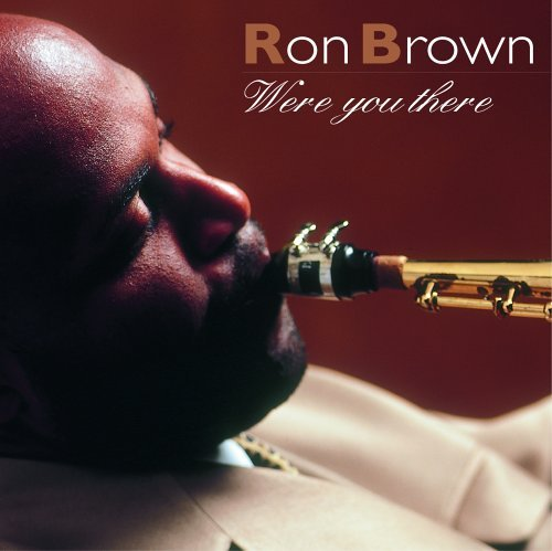 Were You There by Ron Brown (2003-10-22)