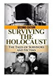 img - for Surviving The Holocaust: The Tales of Survivors and Victims (The Stories of WWII) (Volume 21) book / textbook / text book