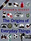 The Origins of Everyday Things