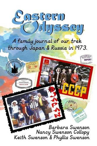 Eastern Odyssey: A Family Journal of our Trek through Japan and Russia in 1973