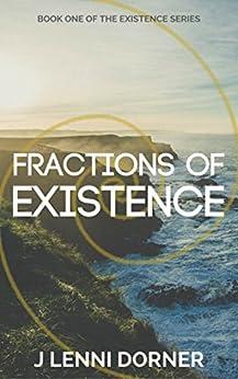 Fractions of Existence by [Dorner, J Lenni]