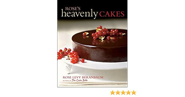 Roses Heavenly Cakes by Rose Levy Beranbaum 2009-08-21: Amazon.es: Rose Levy Beranbaum: Libros