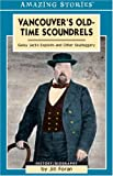 Vancouver's Old-Time Scoundrels, Jill Foran, 1551539896