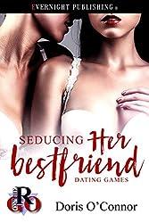 Seducing Her Best Friend (Dating Games Book 1)