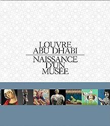 Louvre Abu Dhabi : Naissance d'un musée