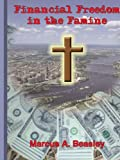 Financial Freedom in the Famine, Marcus A. Beasley, 1418429295