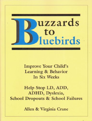 Add Crane (Buzzards to Bluebirds: Improve Your Child's Learning & Behavior in Six Weeks : Help Stop Ld, Add, Adhd, Dyslexia, School Dropouts & School Failures)
