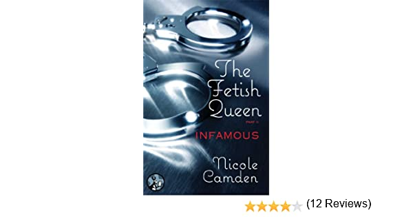 The fetish queen part two infamous kindle edition by nicole the fetish queen part two infamous kindle edition by nicole camden contemporary romance kindle ebooks amazon fandeluxe PDF