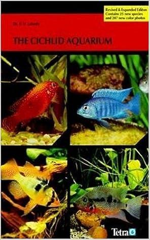 The Cichlid Aquarium Paul Loiselle 0046798160779 Amazon