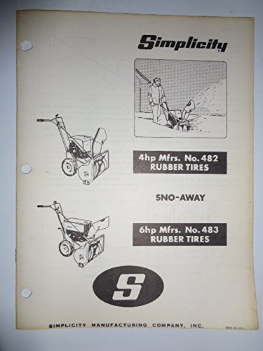 Simplicity Mfg. No. 482 and 483, 4 and 6 HP Walk Behind Sno-Away Snow Thrower Blower Parts, Operators Owners Manual Original