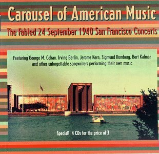 Carousel Of American Music: The Fabled 24 September 1940 San Francisco Concerts by Music & Arts Program