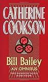 Bill Bailey Omnibus, Catherine Cookson, 0552146242