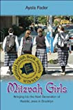 Mitzvah Girls: Bringing Up the Next Generation of Hasidic Jews in Brooklyn by Ayala Fader front cover