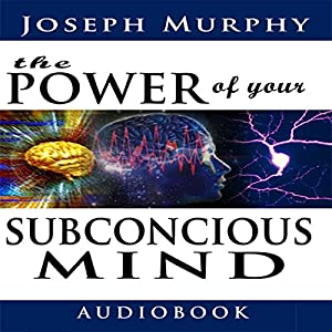 The Power of Your Subconscious Mind Audiobook